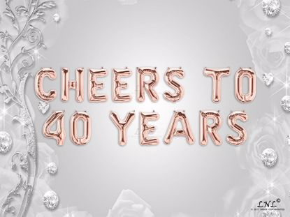 Picture of CHEERS TO 40  YEARS Letter Rose Gold Silver Birthday Balloons