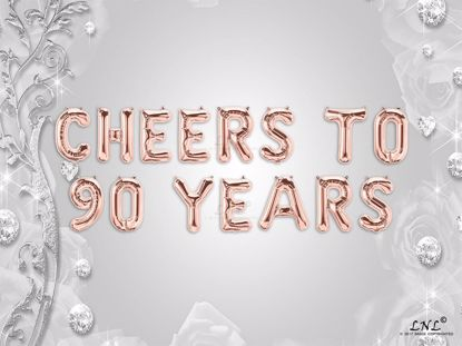 Picture of CHEERS TO 90  YEARS Letter Rose Gold Silver Birthday Balloons
